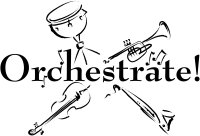 Orchestrate!